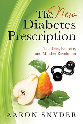 Image for The New Diabetes Prescription: The Diet, Exercise, and Mindset Revolution