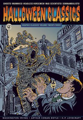 Graphic Classics Volume 23: Halloween Classics (Graphic Classics (Eureka)), Irving, Washington; Twain, Mark; Doyle, Arthur Conan; Lovecraft, H. P.; Avery, Ben; Lott, Rod; Caputo, Antonella; Castle, Mort