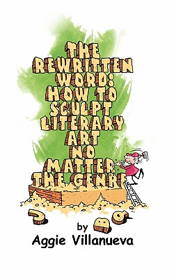 Image for The Rewritten Word: How to Sculpt Literary Art, No Matter the Genre
