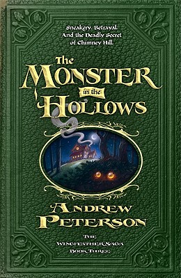 The Monster in the Hollows (Wingfeather Saga), Andrew Peterson