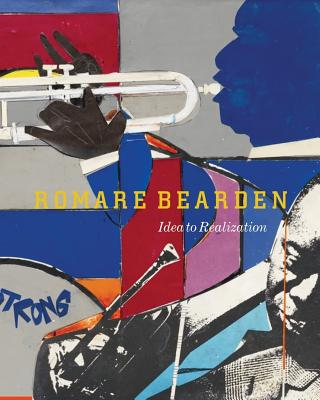 Image for Romare Bearden: Idea to Realization