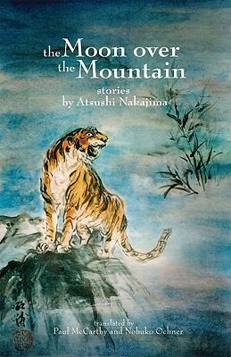 The Moon Over the Mountain: Stories, Nakajima, Atsushi