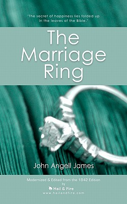 The Marriage Ring: or How to Make Home Happy, James, John Angell; Owen, John