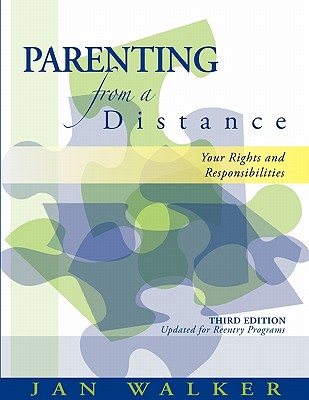 Parenting from a Distance: Your Rights and Responsibilities, Walker, Janet D.