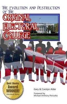 Image for The Evolution and Destruction of the Original Electoral College: 3rd Edition