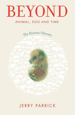 Image for Beyond Animal, Ego and Time