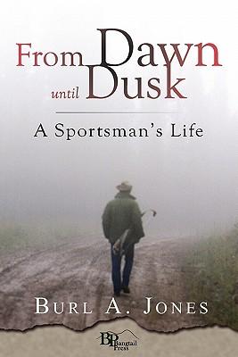 From Dawn Until Dusk, Jones, Burl A.