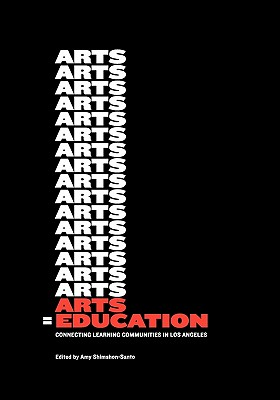 Image for Arts = Education: Connecting Learning Communities in Los Angeles