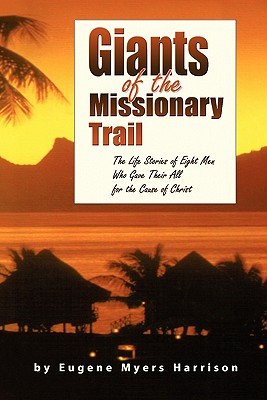 Giants of the Missionary Trail, Harrison, Eugene Myers