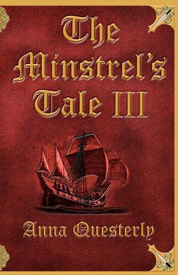 MINSTREL'S TALE III, QUESTERLY, ANNA