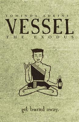 Vessel, Book II: The Exodus, Adkins, Tominda