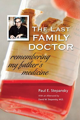 Image for The Last Family Doctor: Remembering My Father's Medicine