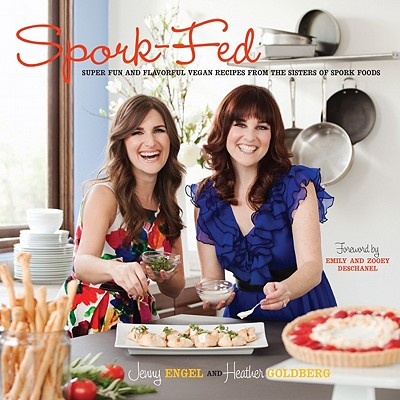 Image for Spork-Fed: Super Fun and Flavorful Vegan Recipes from the Sisters of Spork Foods