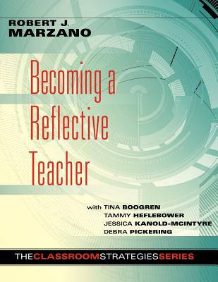 Image for Becoming a Reflective Teacher (Identifying Instructional Strengths and Weaknesses to Improve Teaching) (Classroom Strategies)
