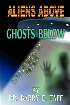 Image for Aliens Above, Ghosts Below: Explorations of the Unkown