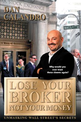 Image for Lose Your Broker Not Your Money