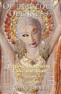 Image for Outrageous Openness: Letting the Divine Take the Lead
