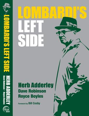Lombardi's Left Side, Herb Adderley; Dave Robinson; (with) Royce Boyles; (foreword) Bill Cosby