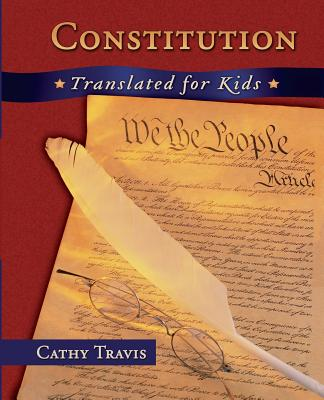 Constitution Translated for Kids, Travis, Cathy