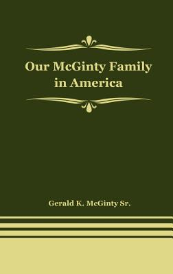 Our McGinty Family in America, McGinty Sr, Gerald K.