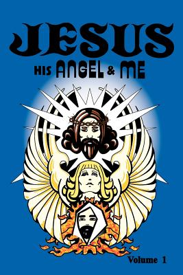 Image for Jesus, His Angel and Me Volume 1