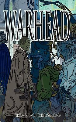 """Warhead, """"Delgado, Ricardo"""""""