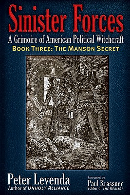 3: Sinister Forces—The Manson Secret: A Grimoire of American Political Witchcraft (Sinister Forces: A Grimoire of American Political Witchcraft (Paperback)), Levenda, Peter