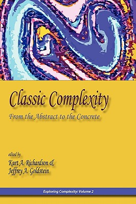 Classic Complexity: From the Abstract to the Concrete (Exploring Complexity)