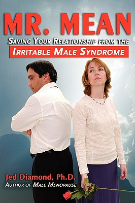 Mr. Mean: Saving Your Relationship from the Irritable Male Syndrome, Diamond, Jed