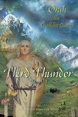 Third Thunder, Orah the Deathless Dancer Book 1, Isham, Maharishi Sadasiva
