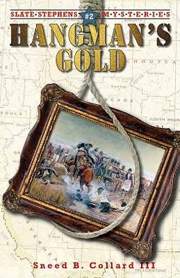 Hangman's Gold (Slate Stephens Mysteries), Collard, Sneed B.