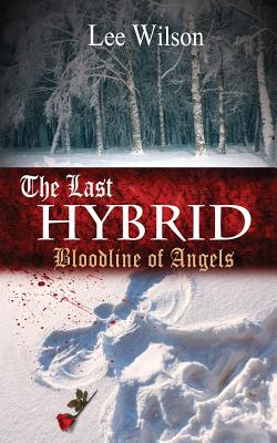 The Last Hybrid: Bloodline of Angels, Wilson, Lee
