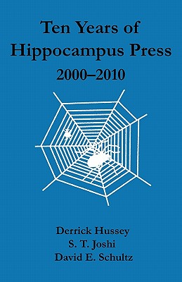 Ten Years of Hippocampus Press: 2000 - 2010, Hussey, Derrick (et al).