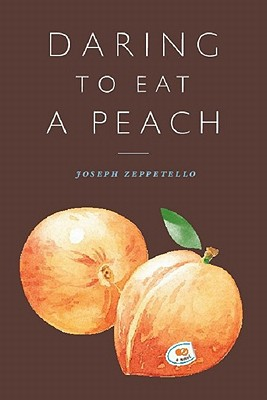 Image for Daring to Eat a Peach - A Novel