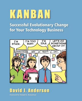 Kanban: Successful Evolutionary Change for Your Technology Business, David J. Anderson