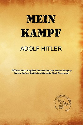 Mein Kampf (James Murphy Nazi Authorized Translation), Hitler, Adolf