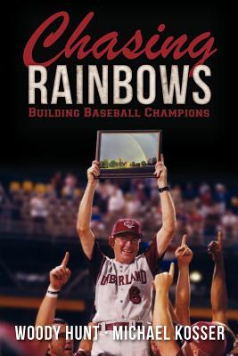 Chasing Rainbows, Hunt, Woody; Kosser, Michael