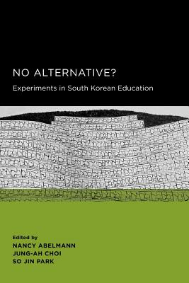 Image for No Alternative?: Experiments in South Korean Education (Seoul-California Series in Korean Studies)