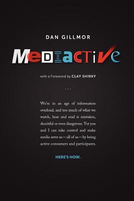 Mediactive, Gillmor, Dan