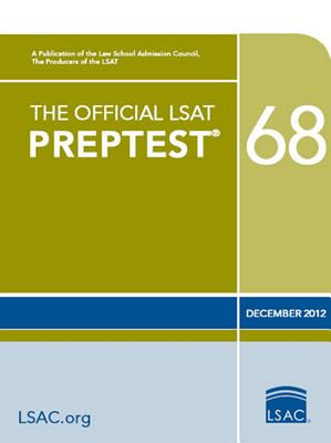 The Official LSAT PrepTest 68: (Dec. 2012 LSAT), Law School Admission Council