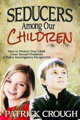 Seducers Among Our Children, Patrick Crough