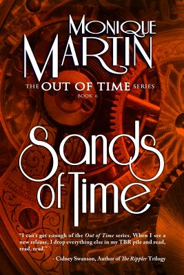 Sands of Time: Out of Time #6 (Volume 6), Martin, Monique