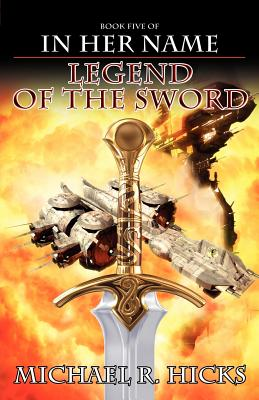 In Her Name Legend Of The Sword, Hicks, Michael R.