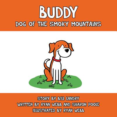 Buddy: Dog of the Smoky Mountains, Landry, Bill; Webb, Ryan; Poole, Sharon