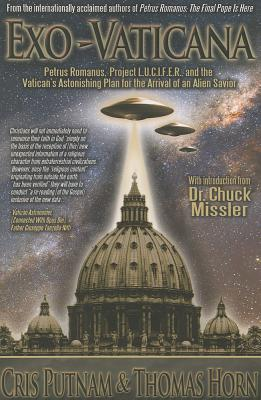 Image for Exo-Vaticana: Petrus Romanus, Project L.U.C.I.F.E.R., and the Vatican's Astonishing Plan for the Arrival of an Alien Savior