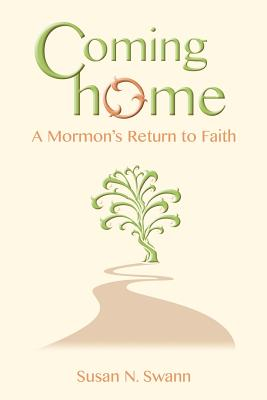 Image for Coming Home: A Mormon's Return to Faith