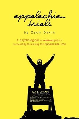 Image for Appalachian Trials: A Psychological and Emotional Guide To Thru-Hike the Appalachian Trail (Volume 1)