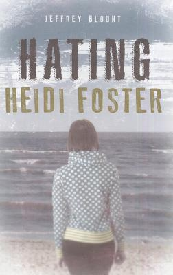 Image for Hating Heidi Foster