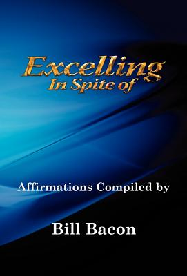 Excelling In Spite of, Bacon, Bill