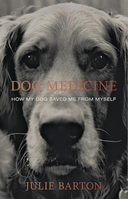 Image for Dog Medicine: How My Dog Saved Me From Myself